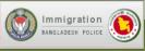 Immigration- Bangladesh Police.